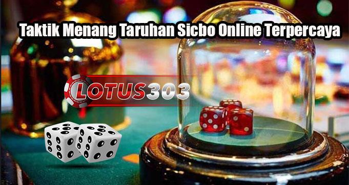 Taktik Menang Taruhan Sicbo Online Terpercaya