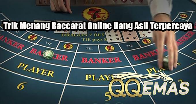 Trik Menang Baccarat Online Uang Asli Terpercaya